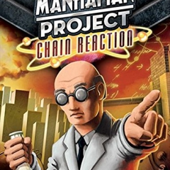 MANHATTAN PROJECT CHAIN REACTI