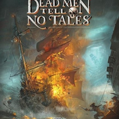 Dead Men Tell No Tales: N/A