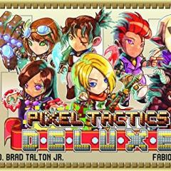 Pixel Tactics: Deluxe: N/A